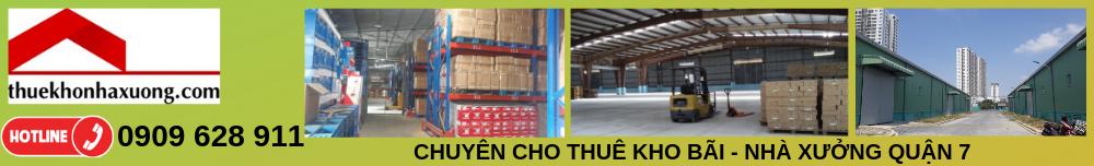 Cho Thuê Kho Xưởng Quận 7, Quận 4, HCM Giá Rẻ Chính Chủ – Thuekhonhaxuong.com